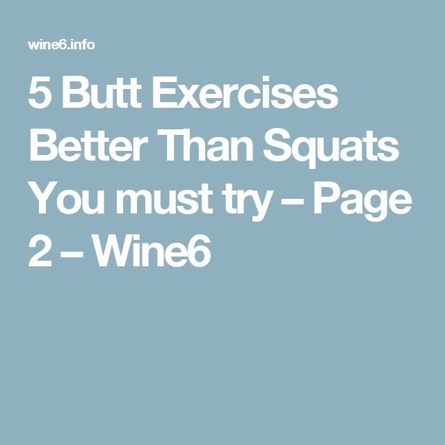5 Butt Exercises Better Than Squats You must try – Page 2 – Wine6