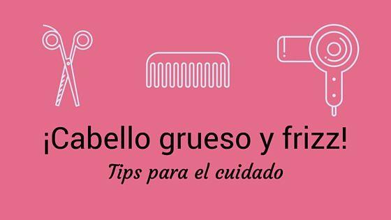 Tips para cuidar el cabello grueso, abundante y con frizz