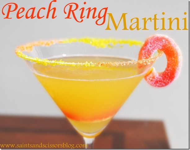 peach ring martini ...tastes just like a peach ring! Peach schnapps, peach nectar and lemon vodka