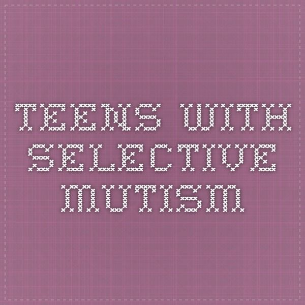 Teens with Selective Mutism