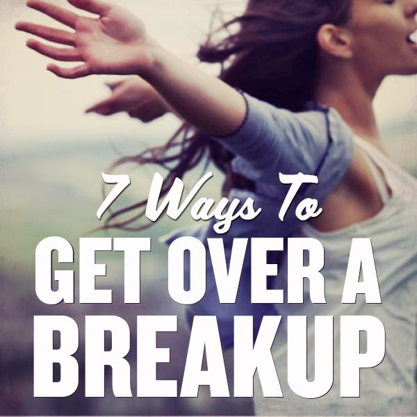 Fastest Way To Get Over A Break Up