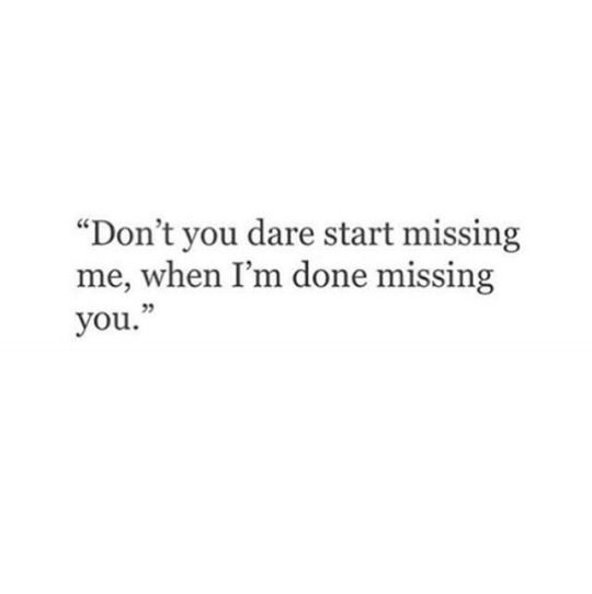 I've told you this..and I do hope this doesn't happen...but right now I don't ever see me not missing you..MRKH