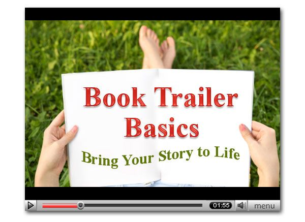 Book Trailer Basics: How to Create Your Own Book Trailer and Bring Your Story to Life | WOW! Women On Writing