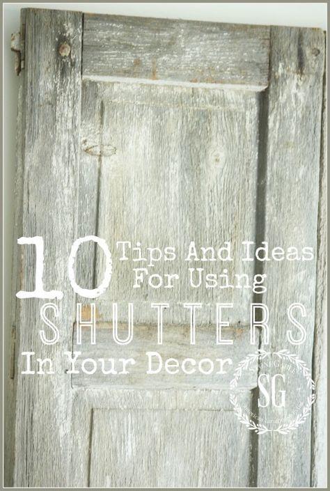 SHUTTER LOVE- 10 tips and ideas for using shutters in your decor-stonegableblog.com