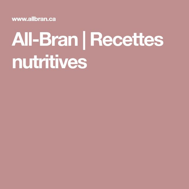 All-Bran | Recettes nutritives