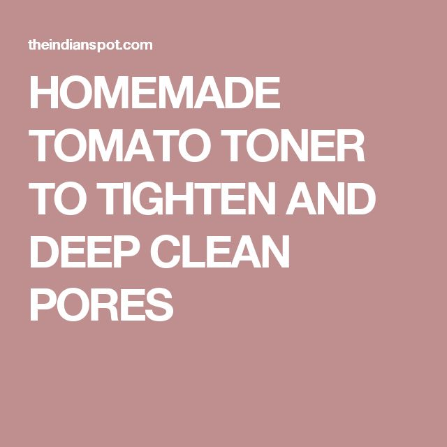 HOMEMADE TOMATO TONER TO TIGHTEN AND DEEP CLEAN PORES