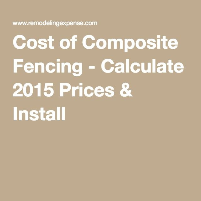 Cost of Composite Fencing - Calculate 2015 Prices & Install