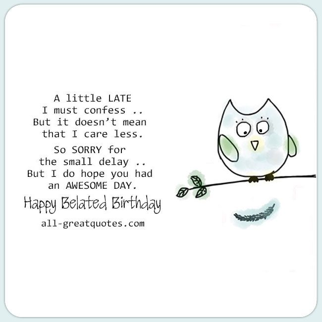Best 25 Late birthday wishes ideas – Text for Birthday Card
