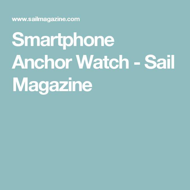Smartphone Anchor Watch - Sail Magazine