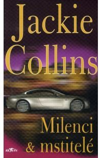 Milenci a mstitelé - Jackie Collins #alpress #jackie #collins #bestseller #milenci #mstitelé #román #knihy