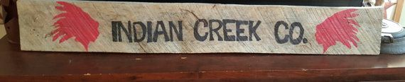 Check out this item in my Etsy shop https://www.etsy.com/listing/265503061/indian-creek-company-sign