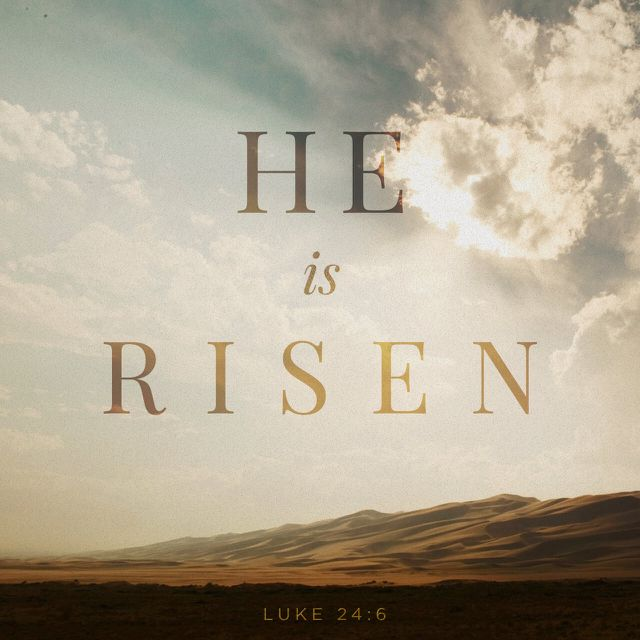 """He is not here, but is risen: remember how he spake unto you when he was yet in Galilee, Saying, The Son of man must be delivered into the hands of sinful men, and be crucified, and the third day rise again."" ‭‭Luke‬ ‭24:6-7‬ ‭KJV‬‬ http://bible.com/1/luk.24.6-7.kjv"