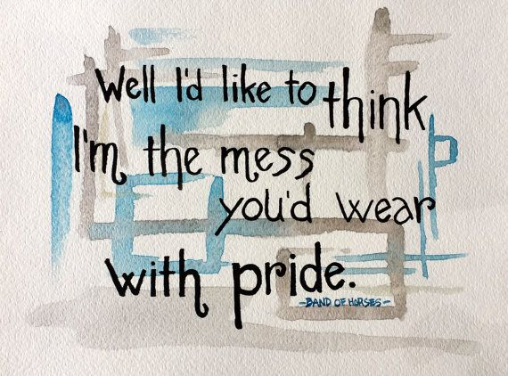 Lyric Watercolor with quote from I Go To The Barn Because I Like The by Band of Horses