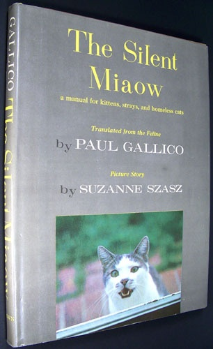 The Silent Miaow: A Manual for Kittens, Strays, and Homeless Cats