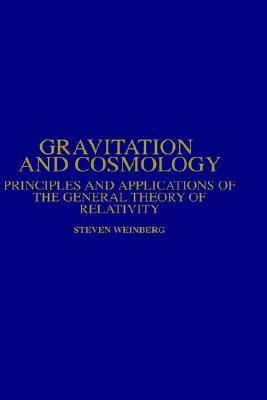 Gravitation and Cosmology by Steven Weinberg