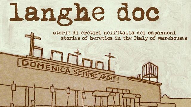 Langhe Doc - Storie di eretici nell'Italia dei capannoni (Trailer) / www.langhedoc.it by paolo casalis. Langhe Doc - Storie di eretici nell'Italia dei capannoni