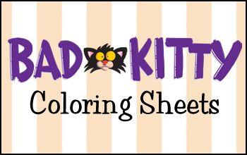 Feel like coloring today? Download our BAD KITTY coloring sheets!