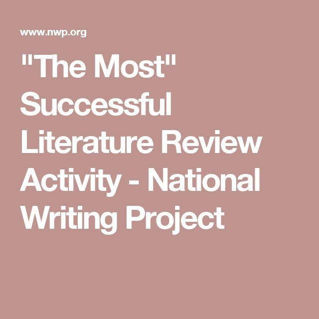 """""""The Most"""" Successful Literature Review Activity - National Writing Project"""