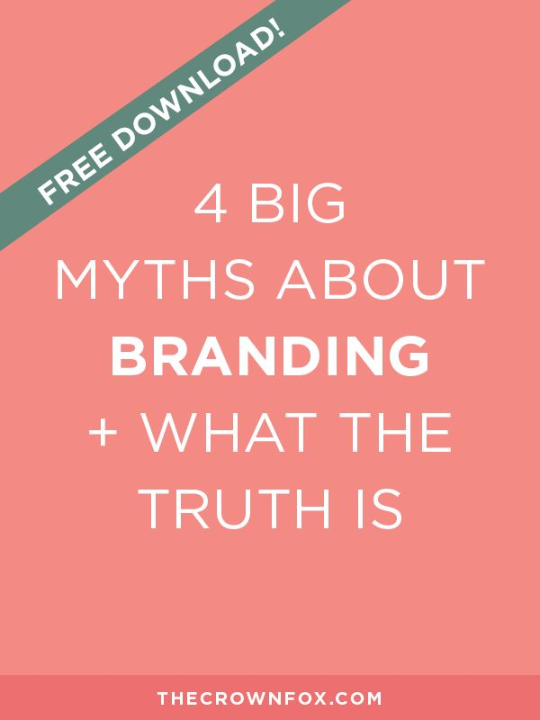 4 Big Myths About Branding & What The Truth Is (Bonus Download Inside!)
