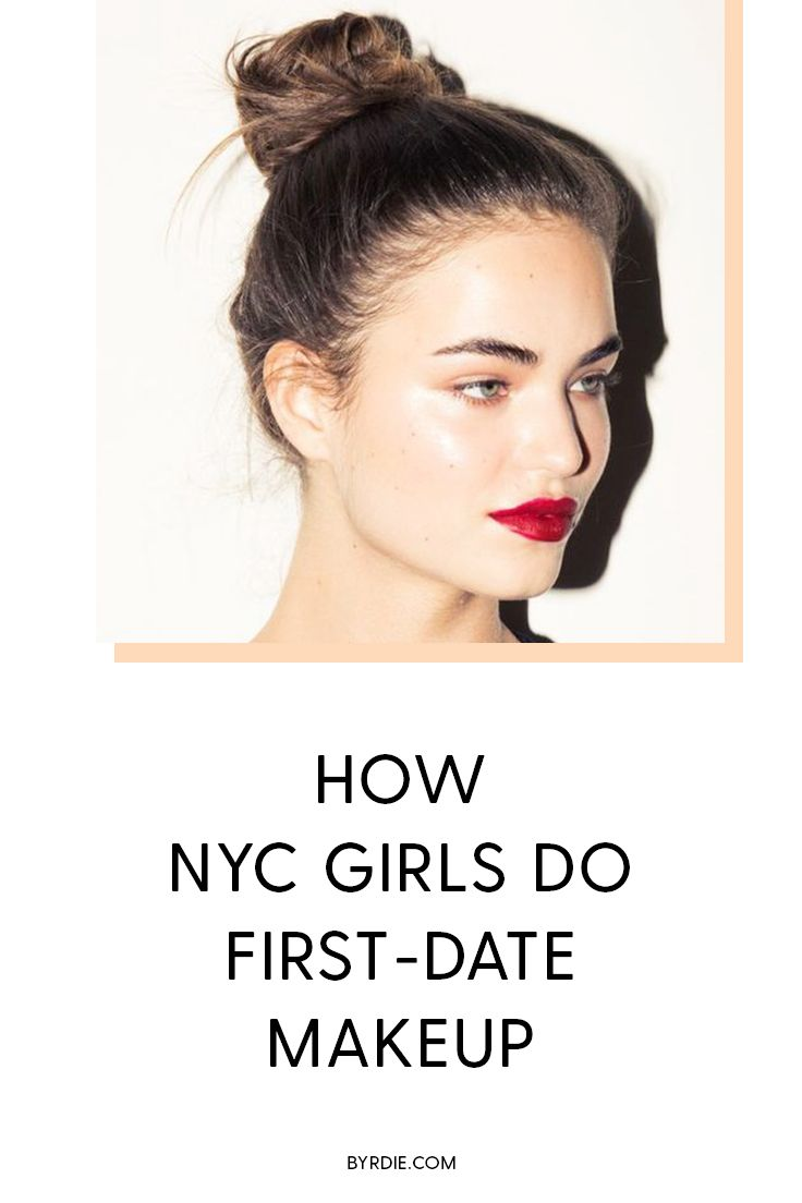 How NYC girls wear their makeup for a first date