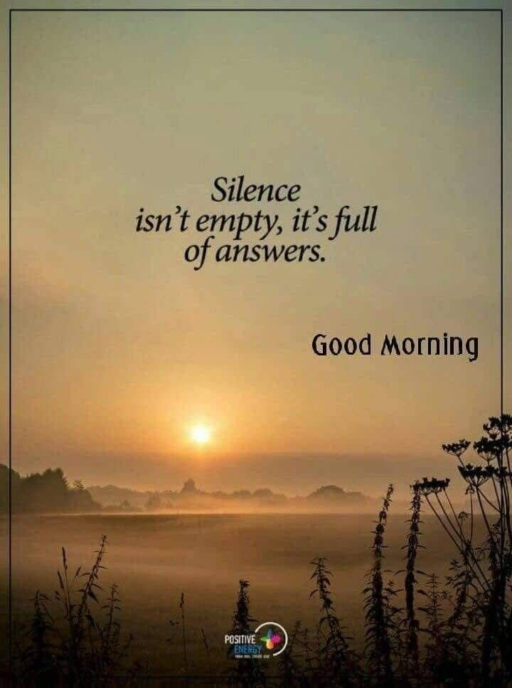 Morning Quote Silence Quotes Serenity Quotes Silent Quotes