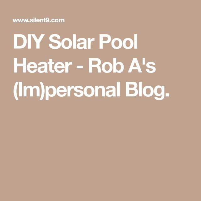 Best 25 Pool Heater Ideas On Pinterest Solar Pool
