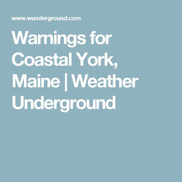 Warnings for Coastal York, Maine | Weather Underground