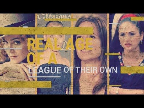 Real Age Of A League Of Their Own