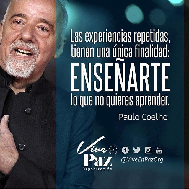Reposting @viveenpazorg: Siempre con la disposición de #Aprender Vive en Paz y sé Feliz, el Amor es tu esencia! #frases #reflexiones #motivacion #PauloCoelho #LifeCoach #Actitud #Iluminacion #Despertar #Consciencia