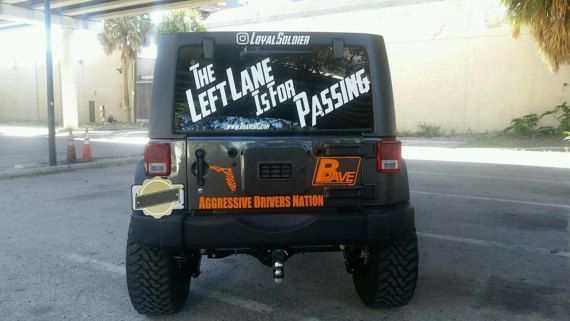 The Left Lane Is For Passing Large Rear Window Decal by BraveDC