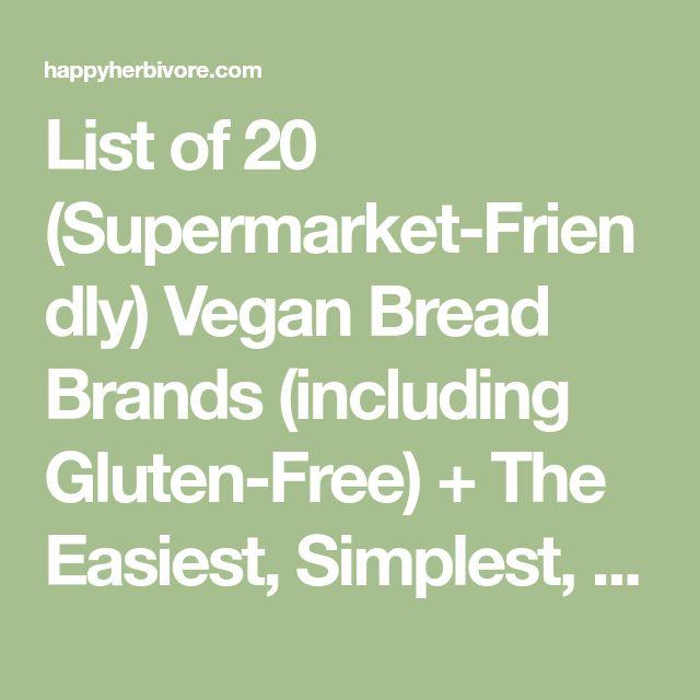List of 20 (Supermarket-Friendly) Vegan Bread Brands (including Gluten-Free) + The Easiest, Simplest, Healthiest Recipes for Vegan Bread, Tortillas & Pita