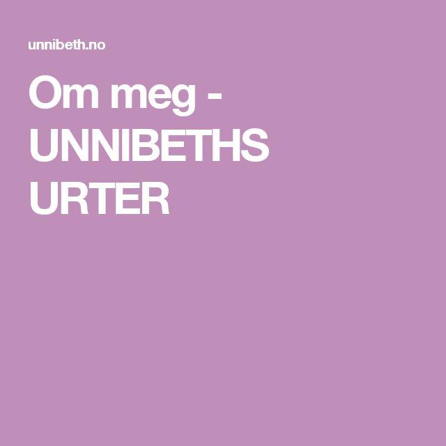 Om meg - UNNIBETHS URTER
