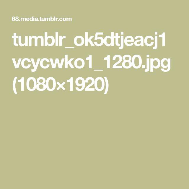 tumblr_ok5dtjeacj1vcycwko1_1280.jpg (1080×1920)