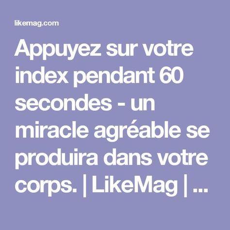 Appuyez sur votre index pendant 60 secondes - un miracle agréable se produira dans votre corps.   LikeMag   We Like You