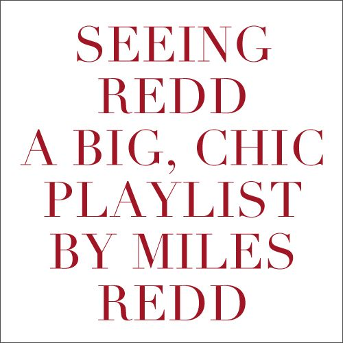 The Love List Seeing Redd A Big Chic Playlist By Miles