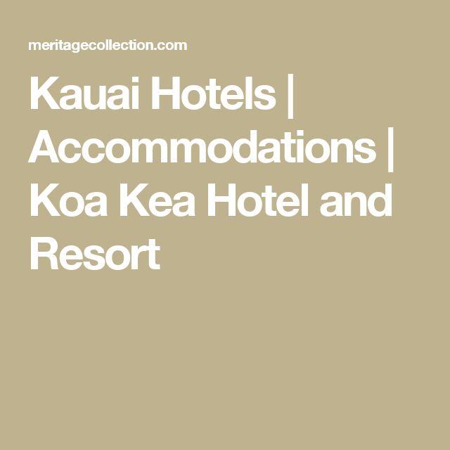 Kauai Hotels | Accommodations | Koa Kea Hotel and Resort