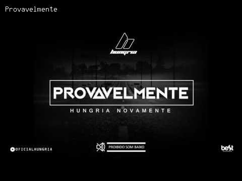Provavelmente - Hungria Hip Hop | Letra da Música