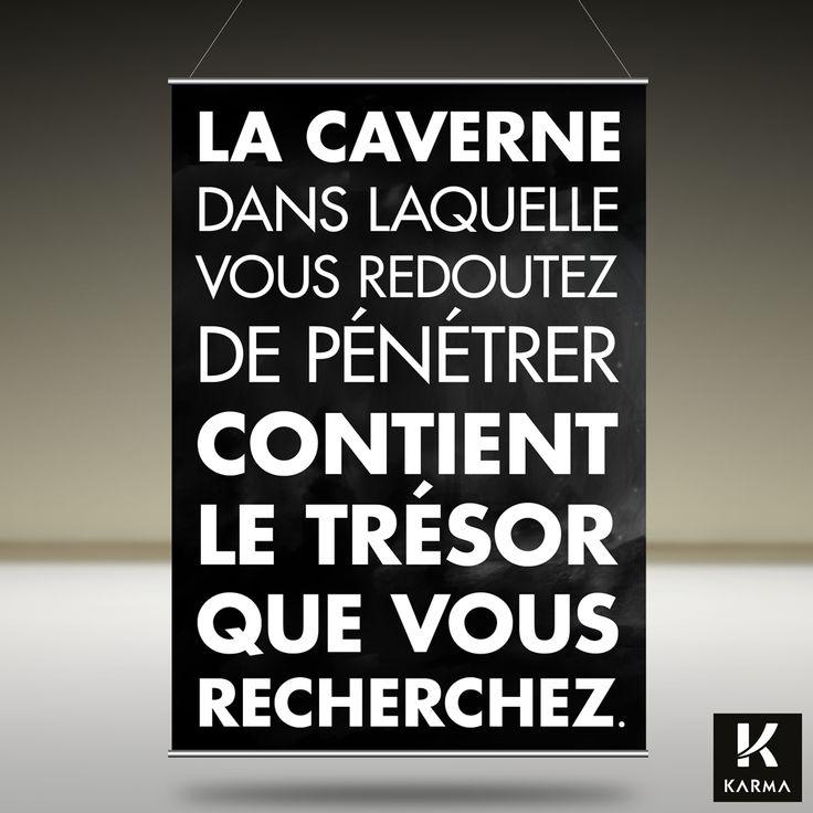 La Caverne dans laquelle Vous Redoutez de Pénétrer Contient le Trésor que Vous Recherchez. Citation de Joseph Campbell  http://www.studiokarma.fr/citation-la-caverne-joseph-campbell/
