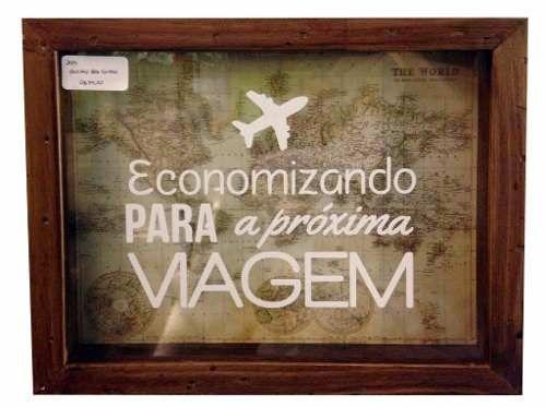 Quadro Cofre Para Guardar Moedas Economizando Viagem 30x20 - R$ 99,99
