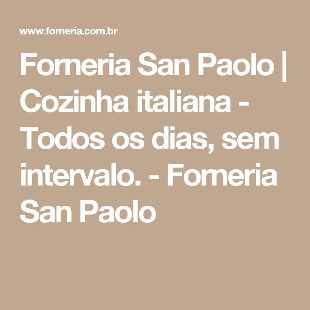 Forneria San Paolo | Cozinha italiana - Todos os dias, sem intervalo. - Forneria San Paolo