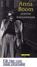 Anna Boom - Judith Koelemeijer.  Het avontuurlijke leven van een Nederlandse vrouw met vele gezichten, beginnend als zij in de zomer van 1942 als 22-jarige op de trein naar Boedapest stapt op reis naar haar veel oudere, getrouwde minnaar. Reserveer:   http://www.theek5.nl/iguana/?sUrl=search#RecordId=2.212772