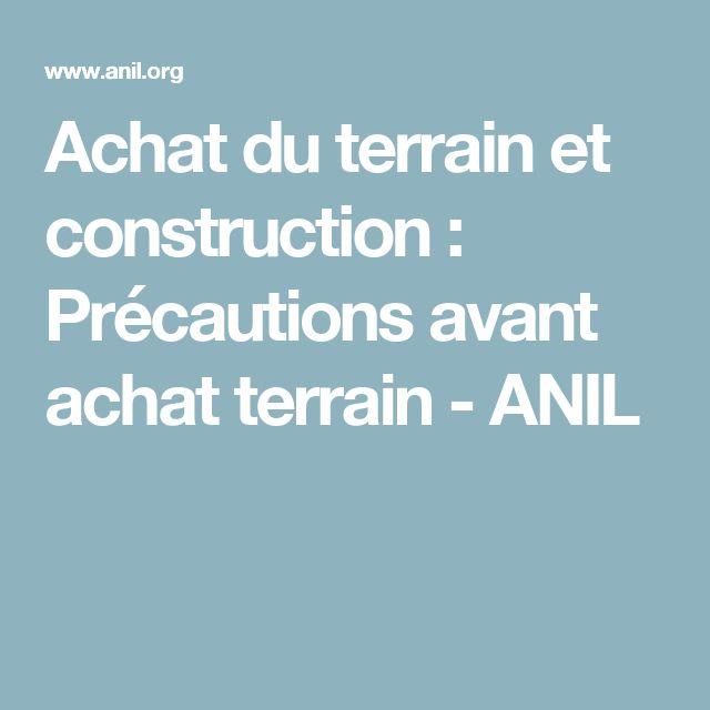 Achat du terrain et construction : Précautions avant achat terrain - ANIL