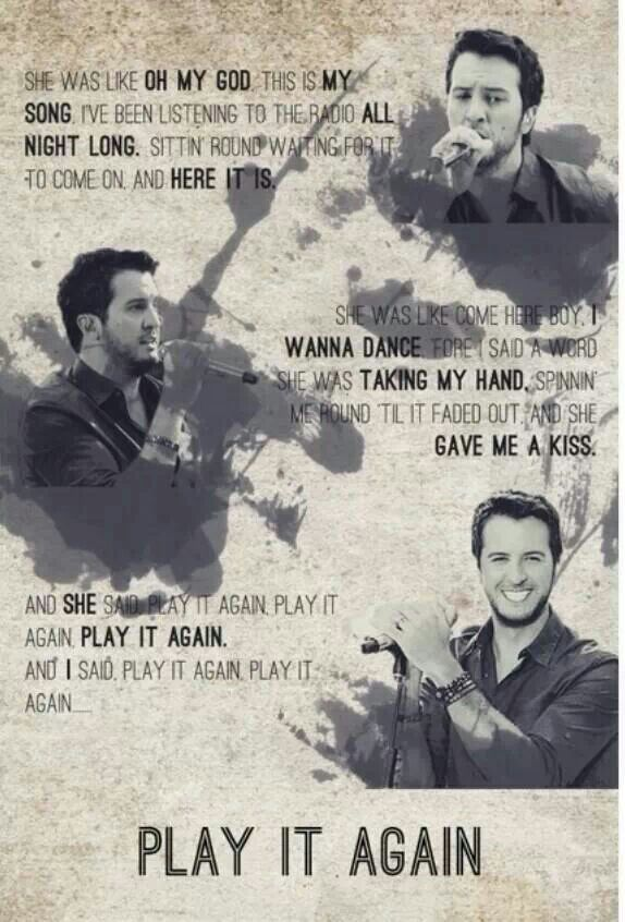 Play It Again by Luke Bryan. Oh and that smile uhhhgg I love him