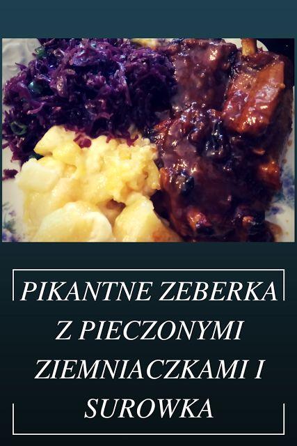 Oliwkowo-Kolorowo: Pikantne żeberka z ziemniaczkami i czerwoną kapust...