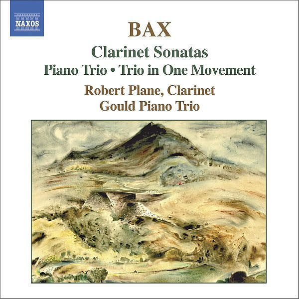 BAX: Clarinet Sonatas / Piano Trio / Trio in One Movement-Robert Plane-Naxos