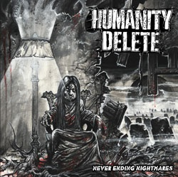 X-PLOSIVE METAL's Caroline Restiaux reviews the debut release from Humanity Delete entitles Never Ending Nightmares.