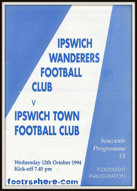 Ipswich Wanderers v Ipswich Town - Floodlight Inauguration 1994 on Flickr. The Ipswich Derby: Wanderers v Town.