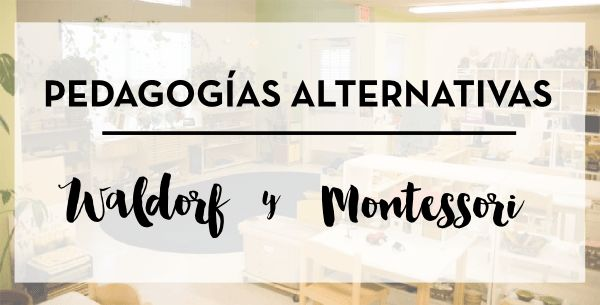 Waldorf y Montessori, pedagogías alternativas.  Similitudes y diferencias