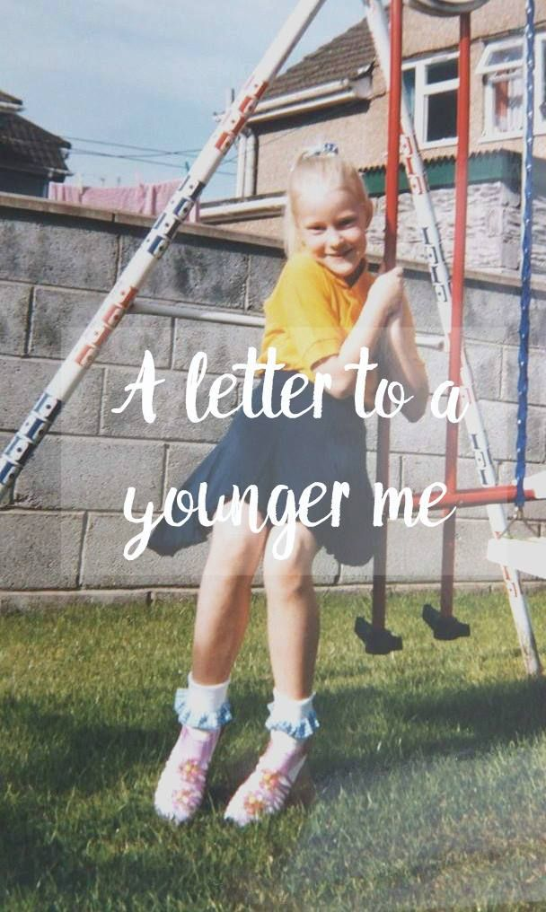 A Letter To A Younger Me What would you say to your younger self?