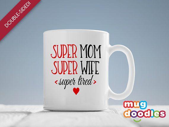 Super Mom, Super Wife, Super Tired, Super Tired Mom, Funny Mothers Day, Super Mom Mug, Super Wife Mug, Super Mom Coffee Mug, MD596